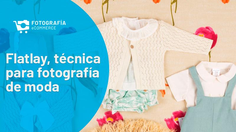 Flatlay, técnica para fotografía de moda