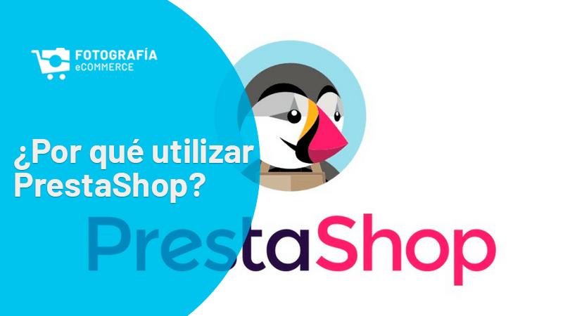 ¿Por qué utilizar PrestaShop para mi eCommerce?