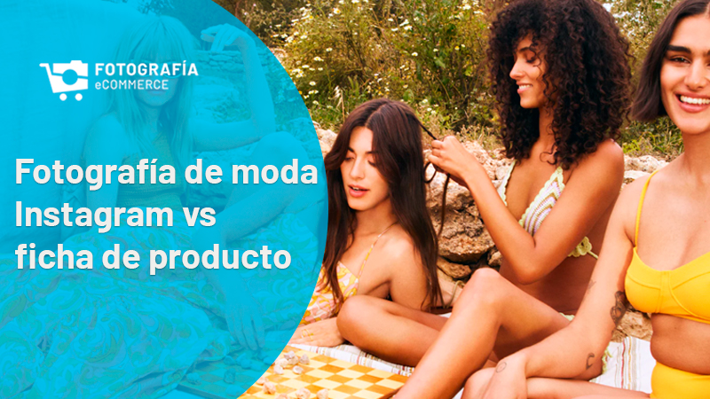 Fotografía de moda Instagram vs ficha de producto