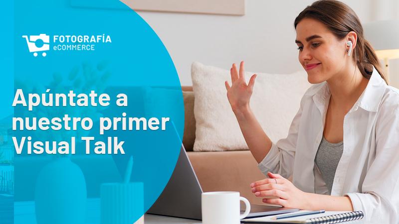 Apúntate a nuestro primer Visual Talk