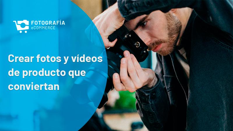 Crear fotos y vídeo de producto que conviertan
