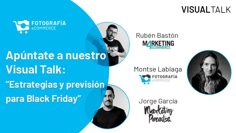 Visual Talk: Estrategias y previsión para Black Friday